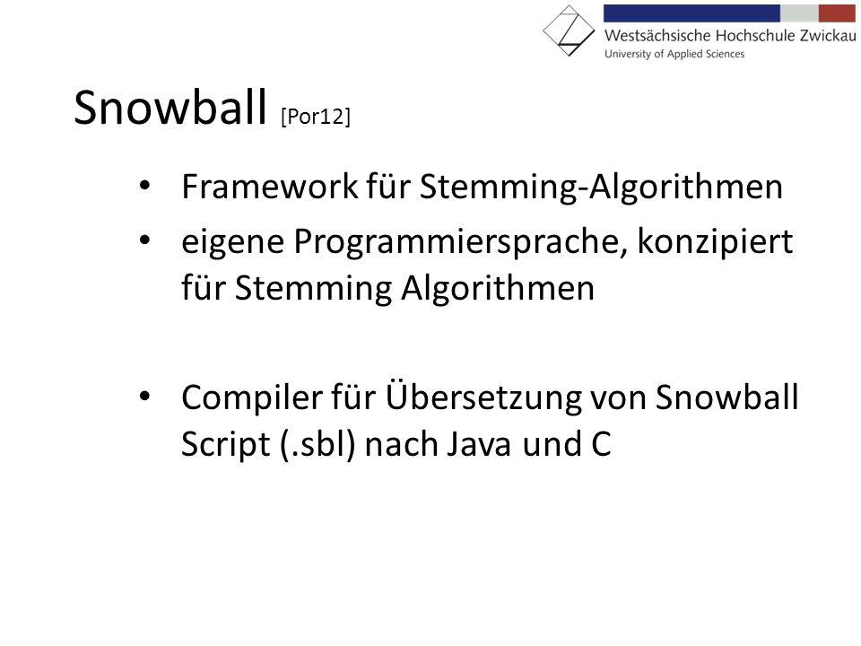 Snowball [Por12] Framework für Stemming-Algorithmen